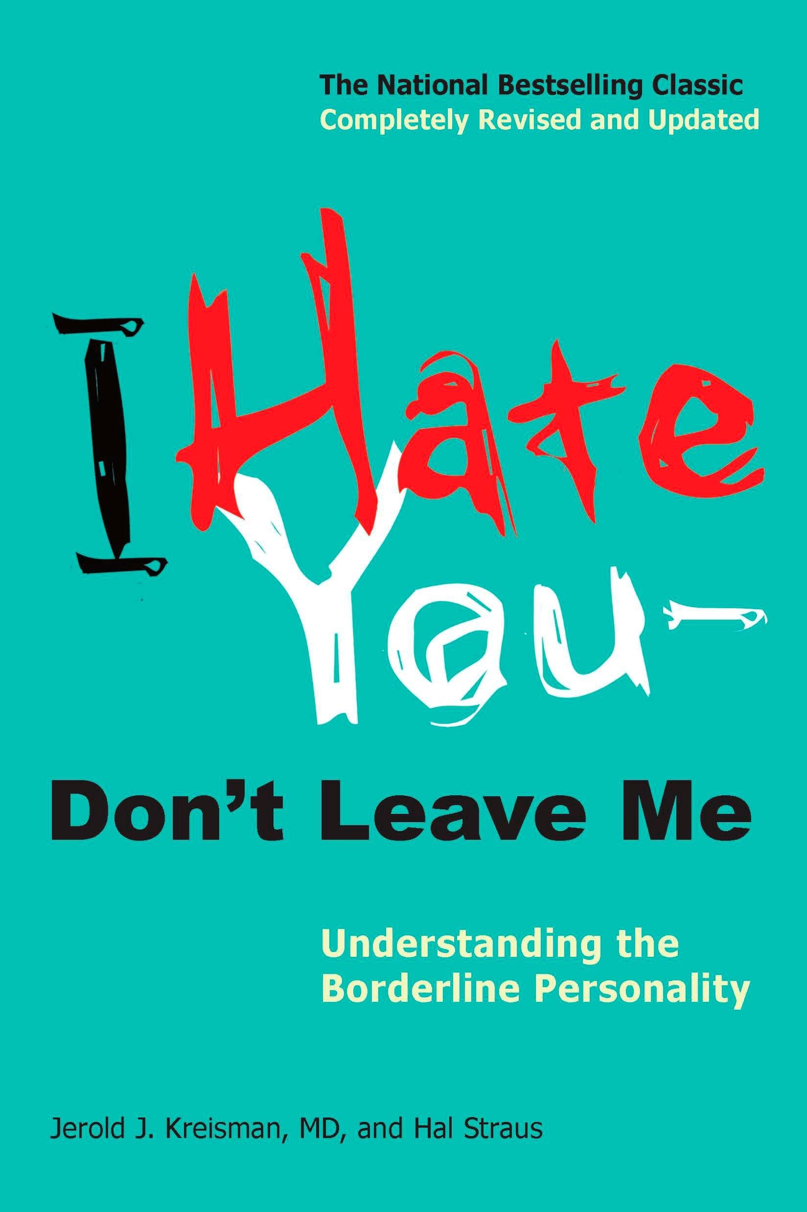 Psychology: 'I hate you, don't leave me ' What is Borderline